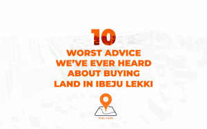 10 compelling reasons why you need to buy land in Lekki.